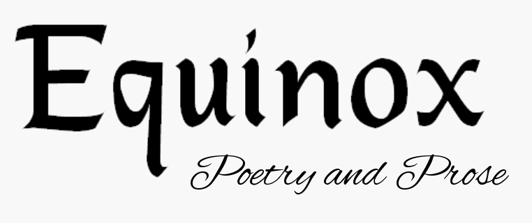 Equinox: Poetry and Prose – Publishing the best in